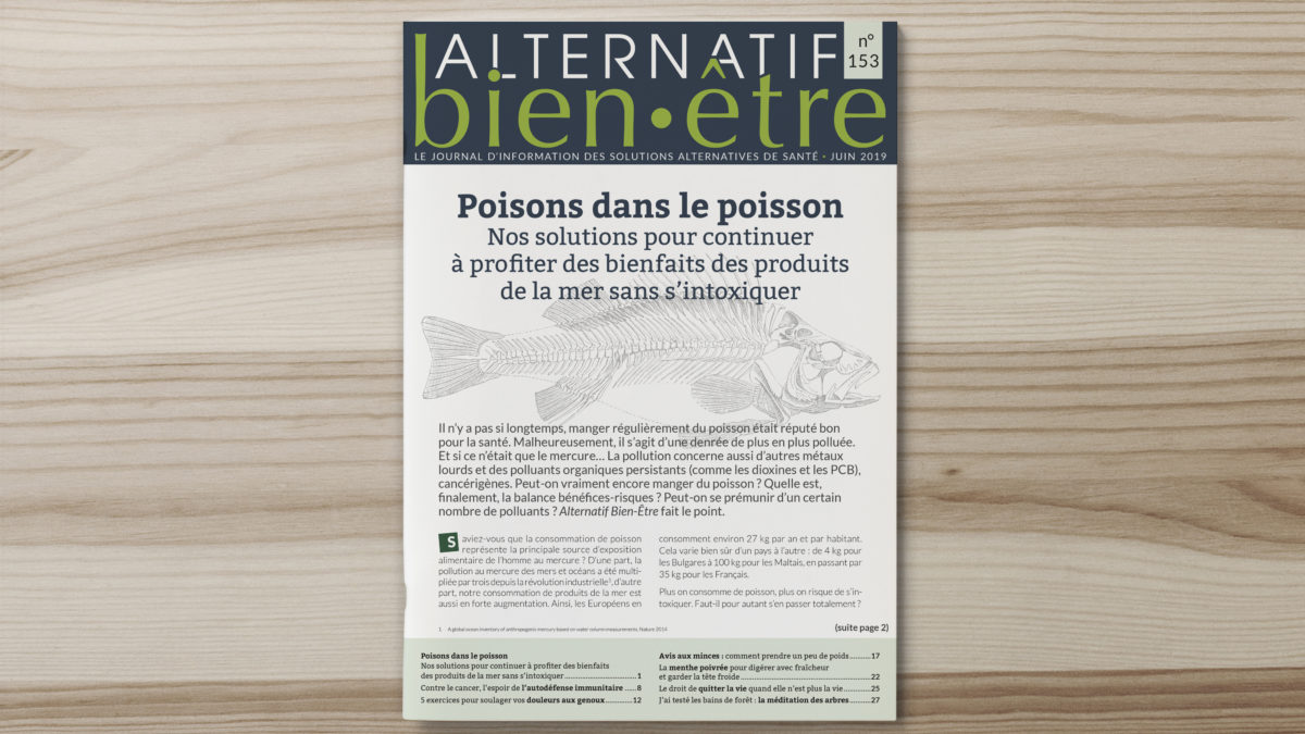 N°153 Juin 2019 – Poisons dans le poisson – Nos solutions pour continuer à profiter des bienfaits des produits de la mer sans s'intoxiquer